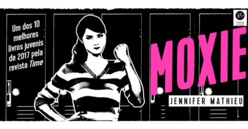 Moxie de Jennifer Mathieu terá adaptação da Netflix e capa nova pela Editora Verus